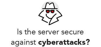Is the server secure agains cyberattacks?